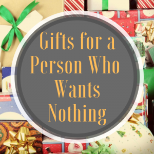 holiday gifts for a person who wants nothing