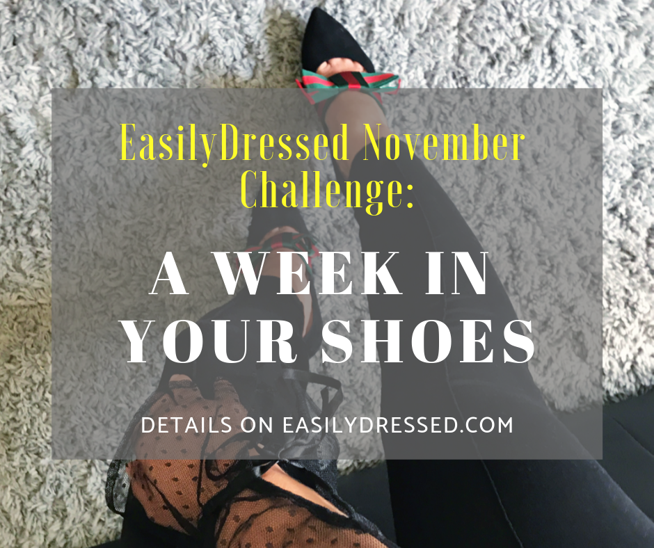EasilyDressed November Challenge A week in your shoes