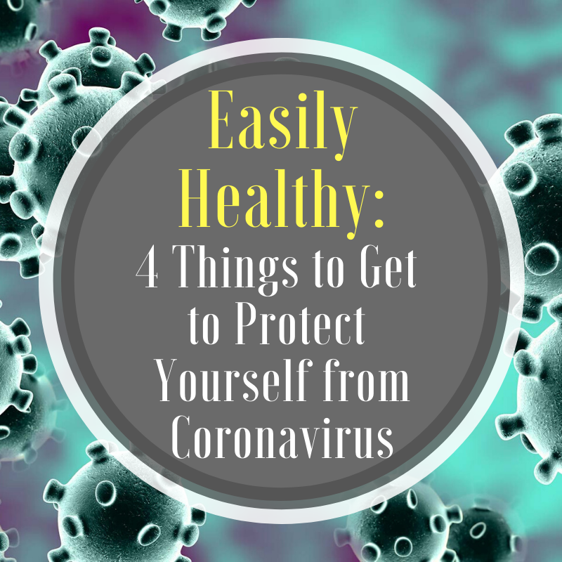 4 Things You Need to Get to Help Protect Yourself From Coronavirus